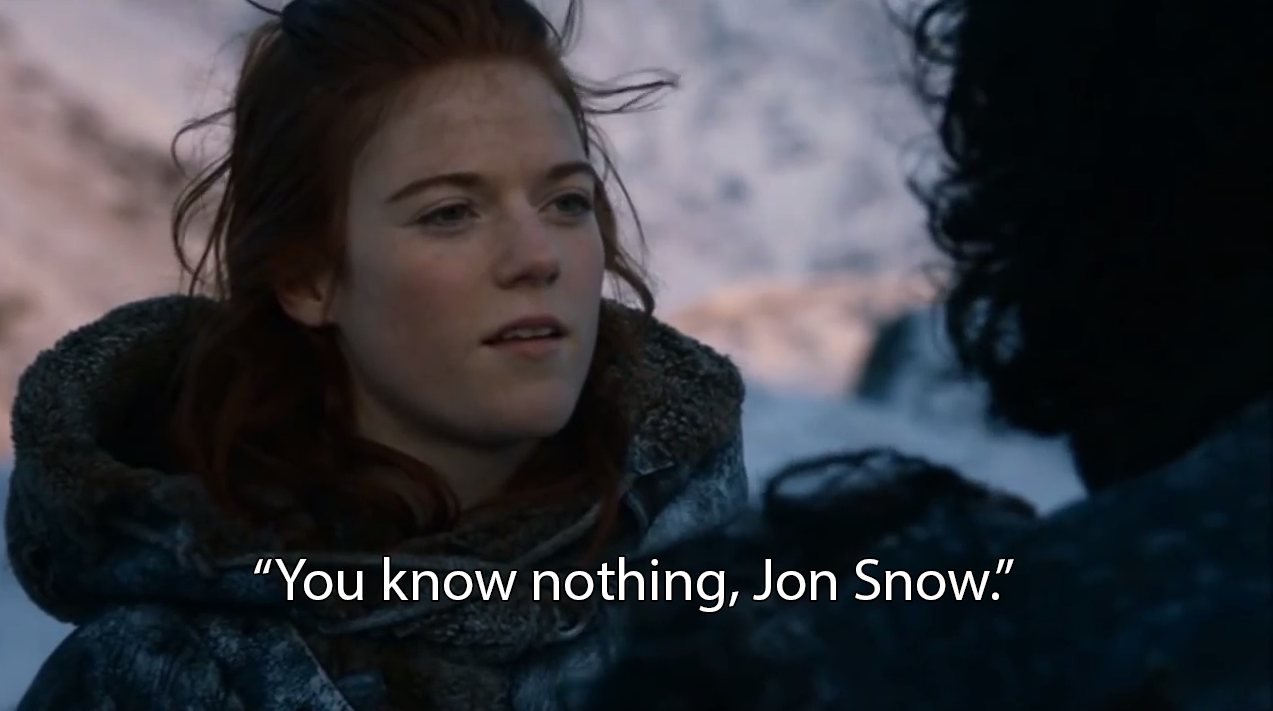 Graphic image that represents you know nothing Jon Snow